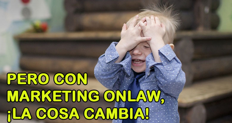 Con Marketing OnLaw , la cosa cambia.