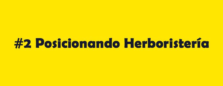 Seo Hazañas: #Posicionando Herboristería.