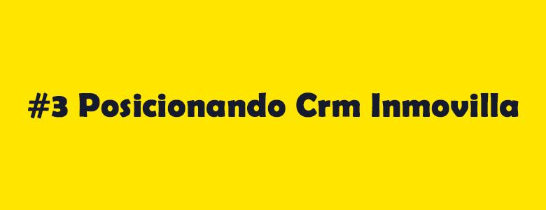 Seo Hazañas: #Posicionando Crm Inmovilla.